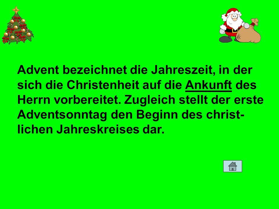 Advent bezeichnet die Jahreszeit, in der sich die Christenheit auf die Ankunft des Herrn vorbereitet.
