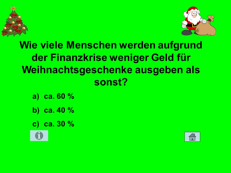 Zahlen und Fakten 50 Wie viele Menschen werden aufgrund der Finanzkrise weniger Geld für Weihnachtsgeschenke ausgeben als sonst