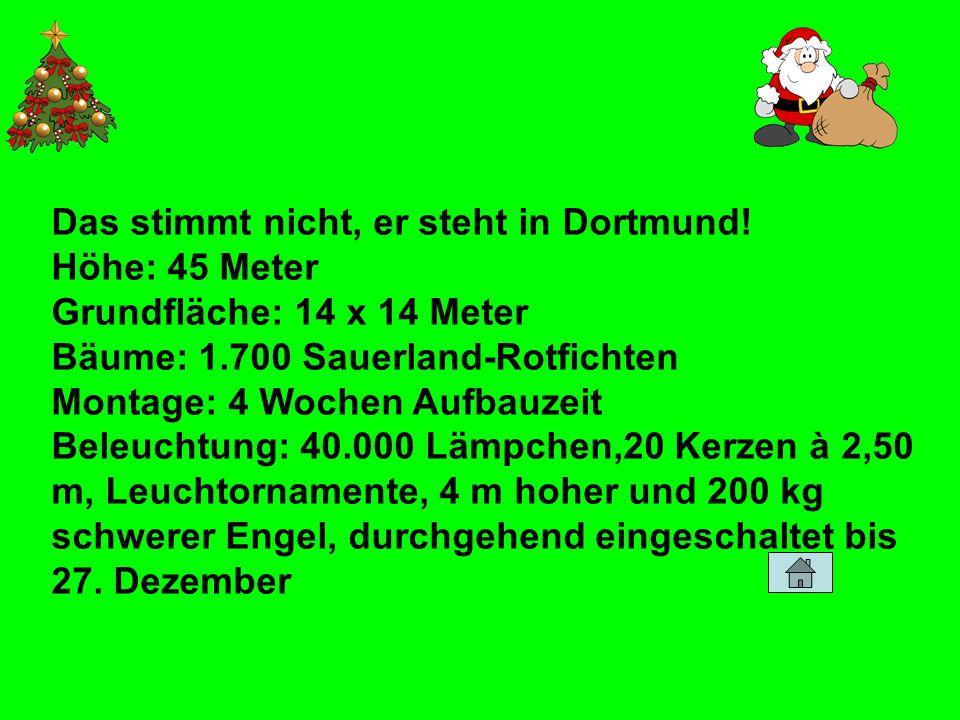Das stimmt nicht, er steht in Dortmund!