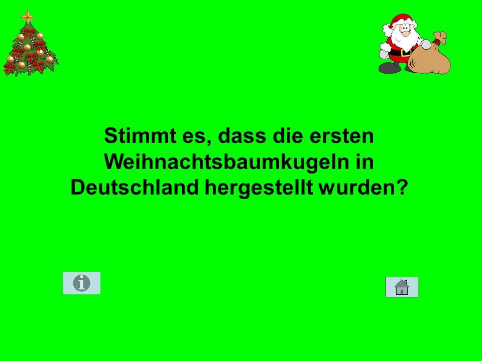 Stimmt es, dass die ersten Weihnachtsbaumkugeln in Deutschland hergestellt wurden