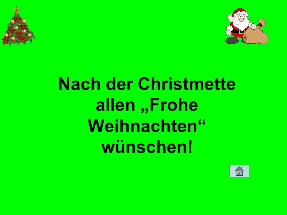 """Nach der Christmette allen """"Frohe Weihnachten wünschen!"""