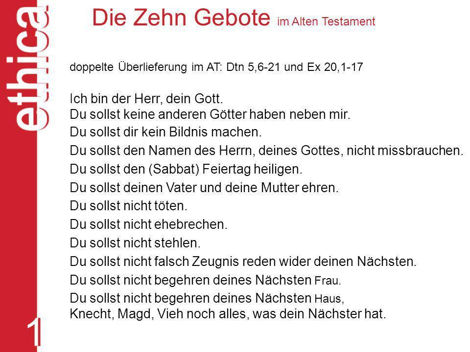 1 Die Zehn Gebote im Alten Testament Ich bin der Herr, dein Gott.
