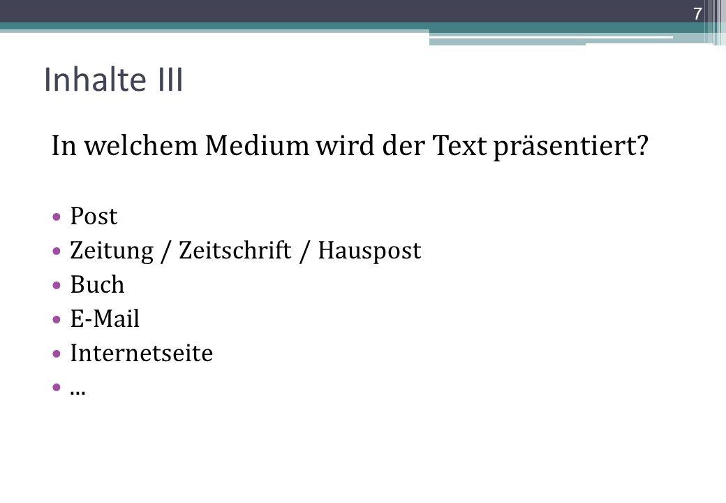Inhalte III In welchem Medium wird der Text präsentiert Post