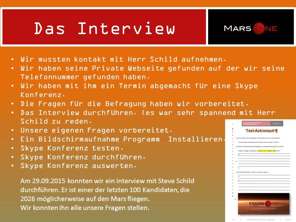 Das Interview Wir mussten kontakt mit Herr Schild aufnehmen.