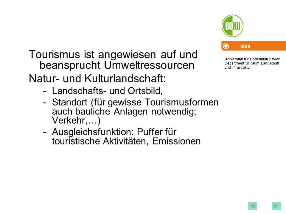 Tourismus ist angewiesen auf und beansprucht Umweltressourcen