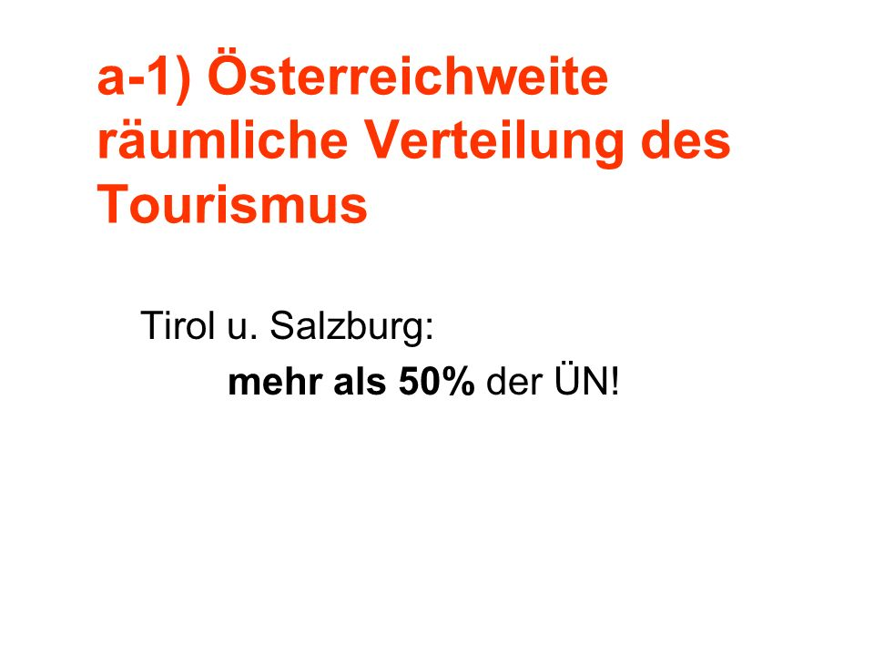 a-1) Österreichweite räumliche Verteilung des Tourismus