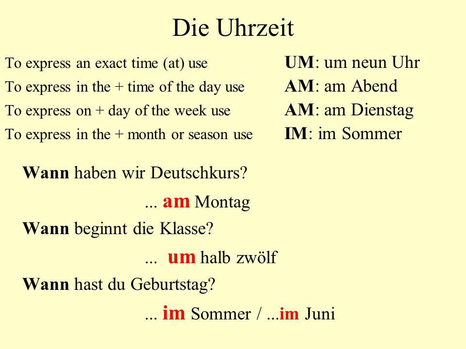Die Uhrzeit Wann haben wir Deutschkurs ... am Montag