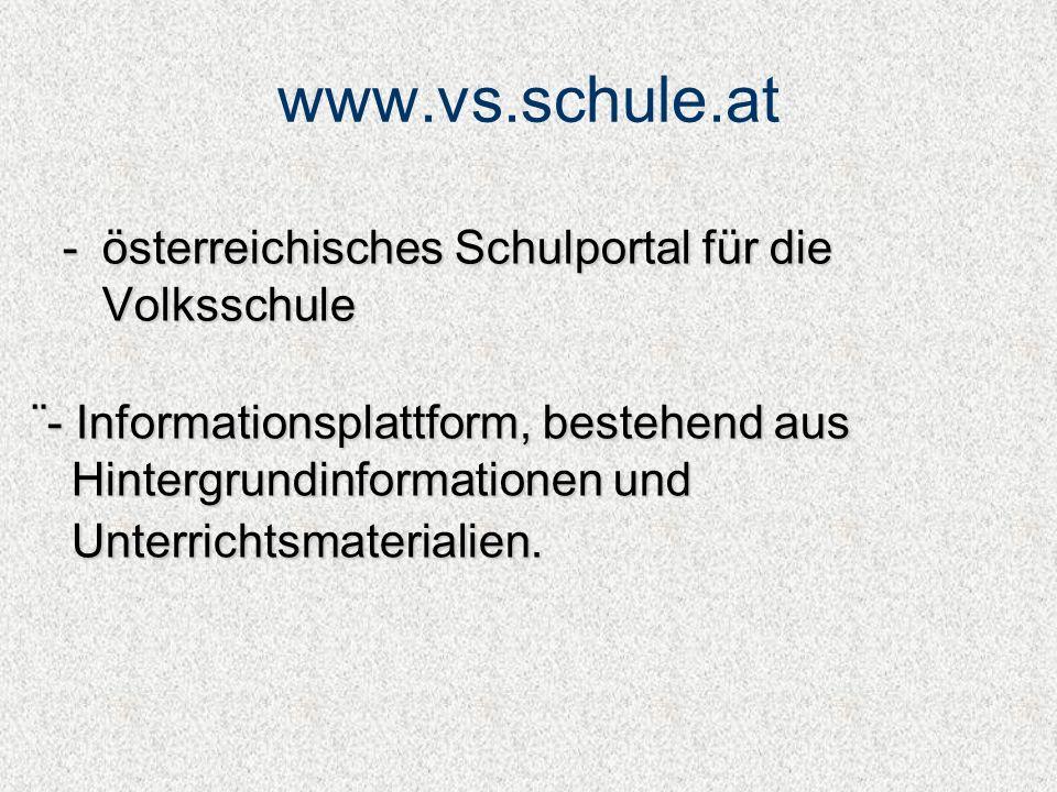 www.vs.schule.at österreichisches Schulportal für die Volksschule