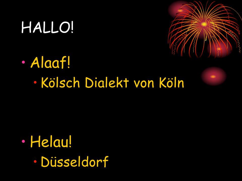 HALLO! Alaaf! Kölsch Dialekt von Köln Helau! Düsseldorf