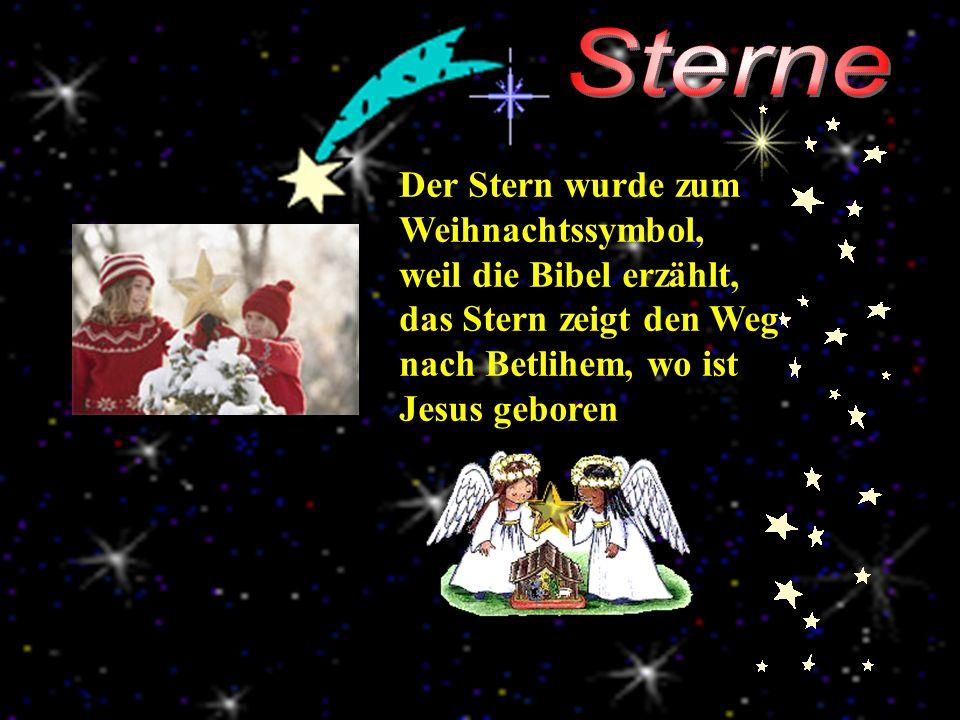 Sterne Der Stern wurde zum Weihnachtssymbol, weil die Bibel erzählt, das Stern zeigt den Weg nach Betlihem, wo ist Jesus geboren.