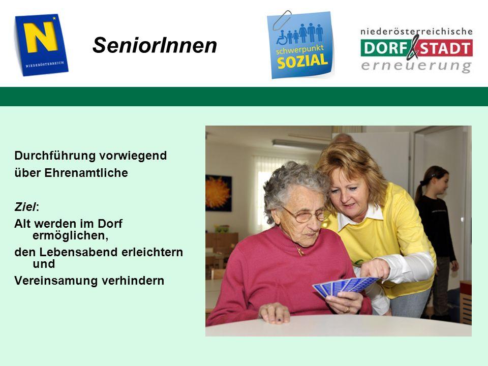 SeniorInnen Durchführung vorwiegend über Ehrenamtliche Ziel: