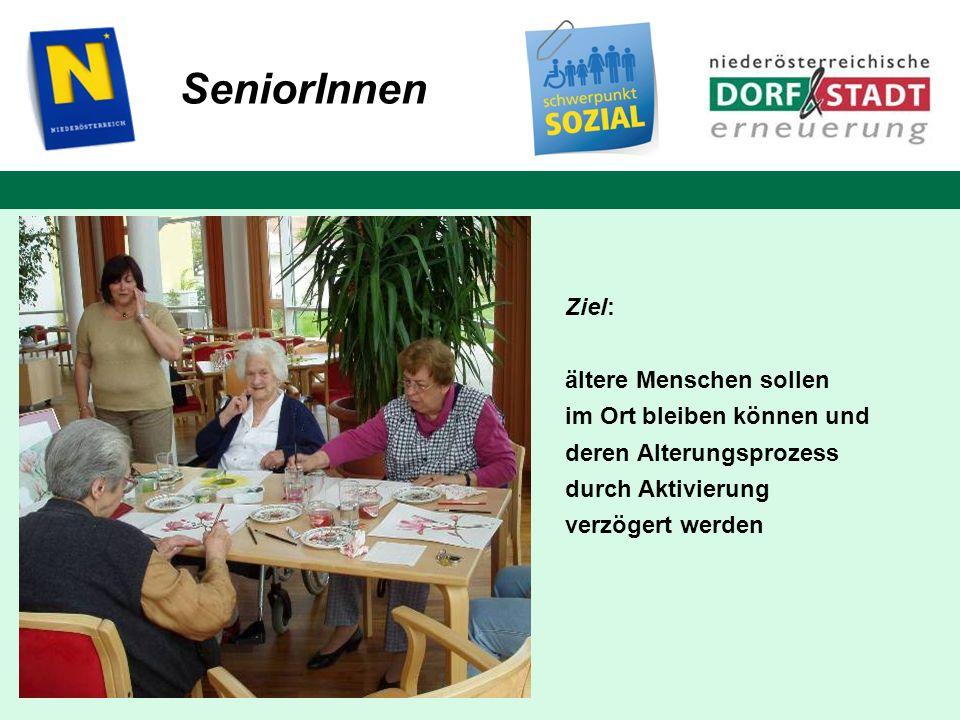 SeniorInnen Ziel: ältere Menschen sollen im Ort bleiben können und