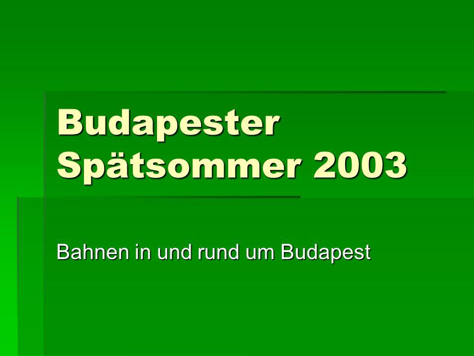 Budapester Spätsommer 2003