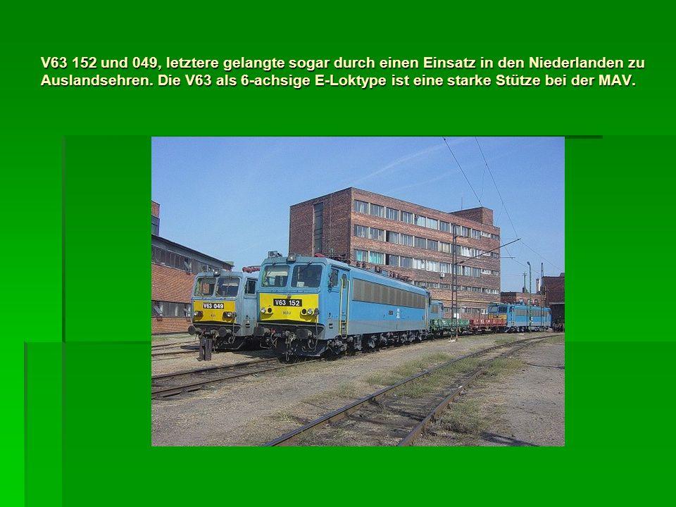 V63 152 und 049, letztere gelangte sogar durch einen Einsatz in den Niederlanden zu Auslandsehren.