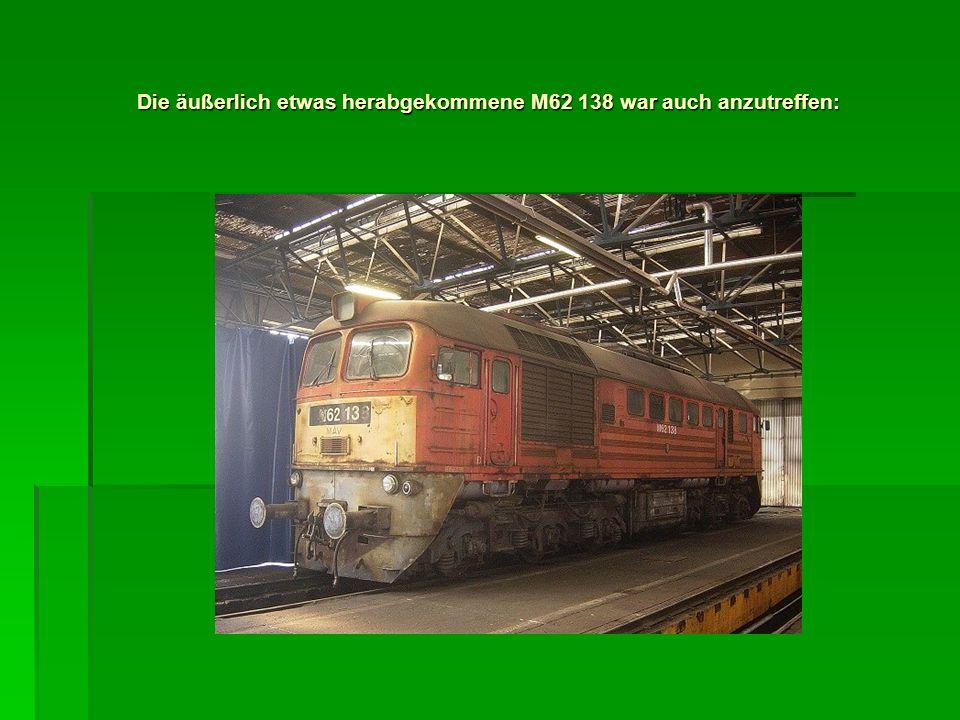 Die äußerlich etwas herabgekommene M62 138 war auch anzutreffen: