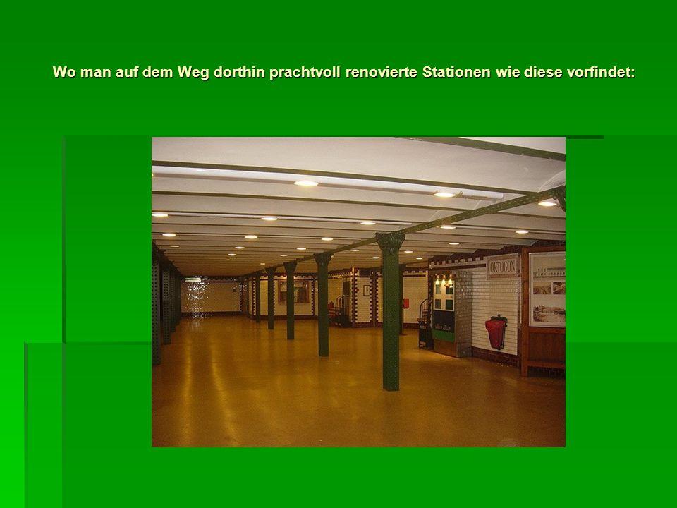 Wo man auf dem Weg dorthin prachtvoll renovierte Stationen wie diese vorfindet: