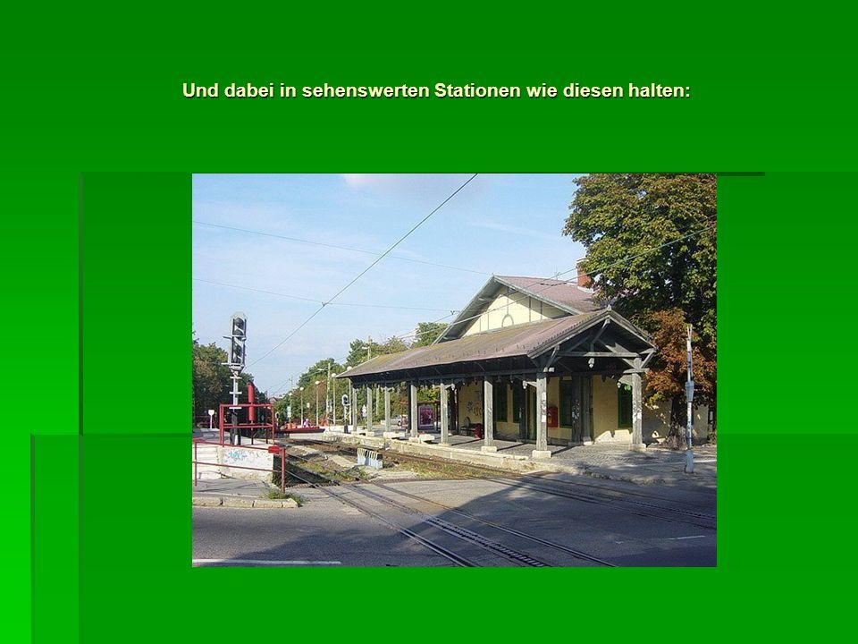 Und dabei in sehenswerten Stationen wie diesen halten: