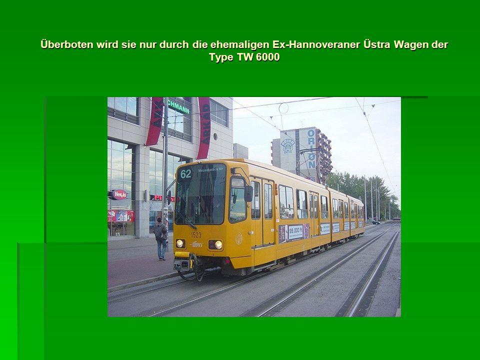 Überboten wird sie nur durch die ehemaligen Ex-Hannoveraner Üstra Wagen der Type TW 6000