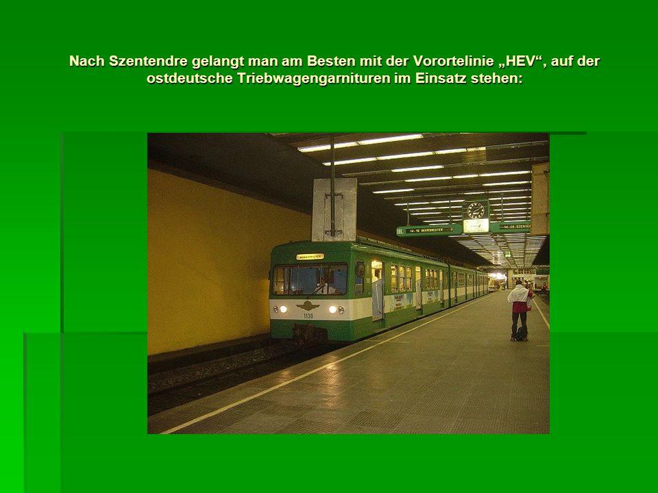 """Nach Szentendre gelangt man am Besten mit der Vorortelinie """"HEV , auf der ostdeutsche Triebwagengarnituren im Einsatz stehen:"""