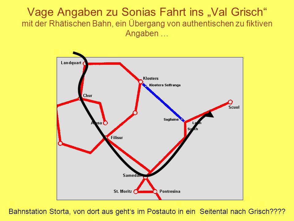 """Vage Angaben zu Sonias Fahrt ins """"Val Grisch mit der Rhätischen Bahn, ein Übergang von authentischen zu fiktiven Angaben …"""