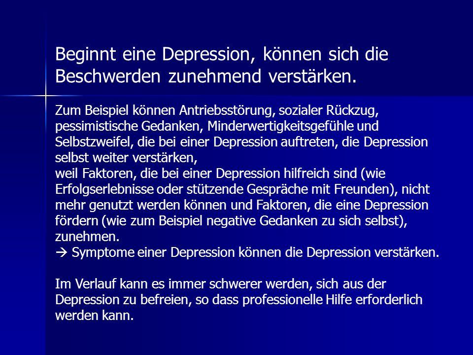 Beginnt eine Depression, können sich die Beschwerden zunehmend verstärken.