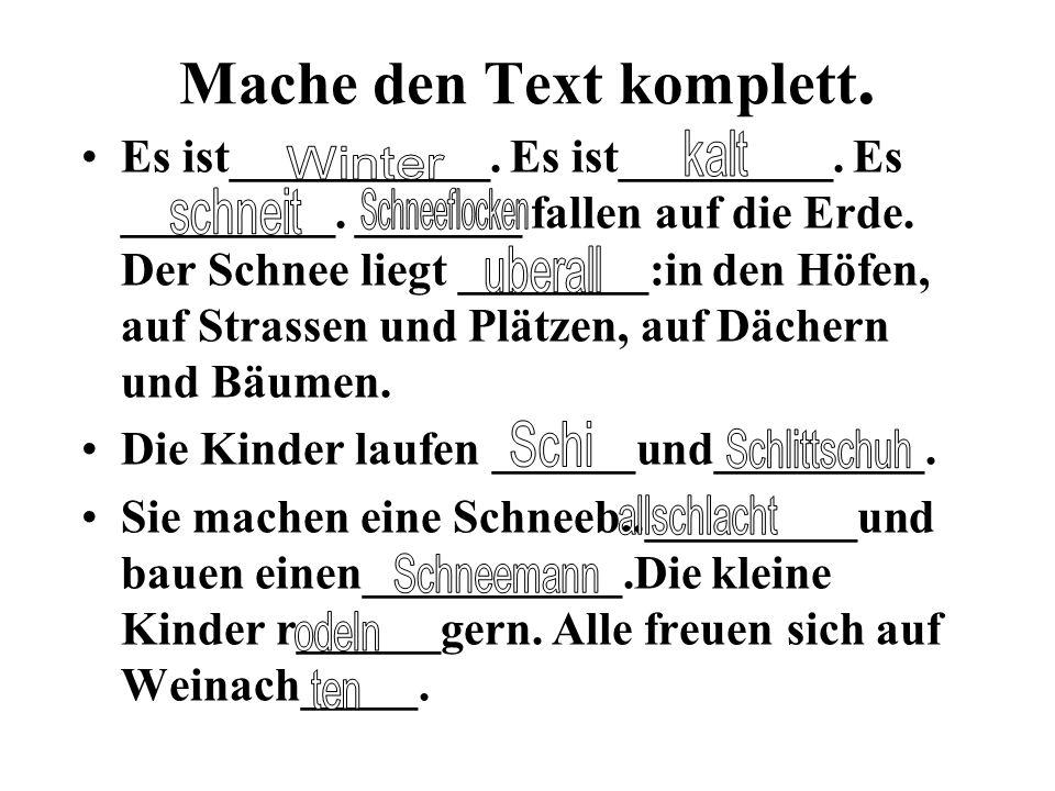 Mache den Text komplett.