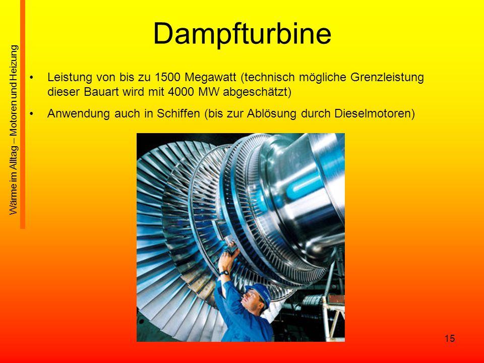 Dampfturbine Leistung von bis zu 1500 Megawatt (technisch mögliche Grenzleistung dieser Bauart wird mit 4000 MW abgeschätzt)
