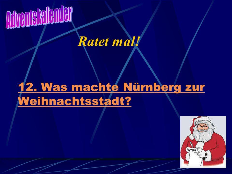 12. Was machte Nürnberg zur Weihnachtsstadt