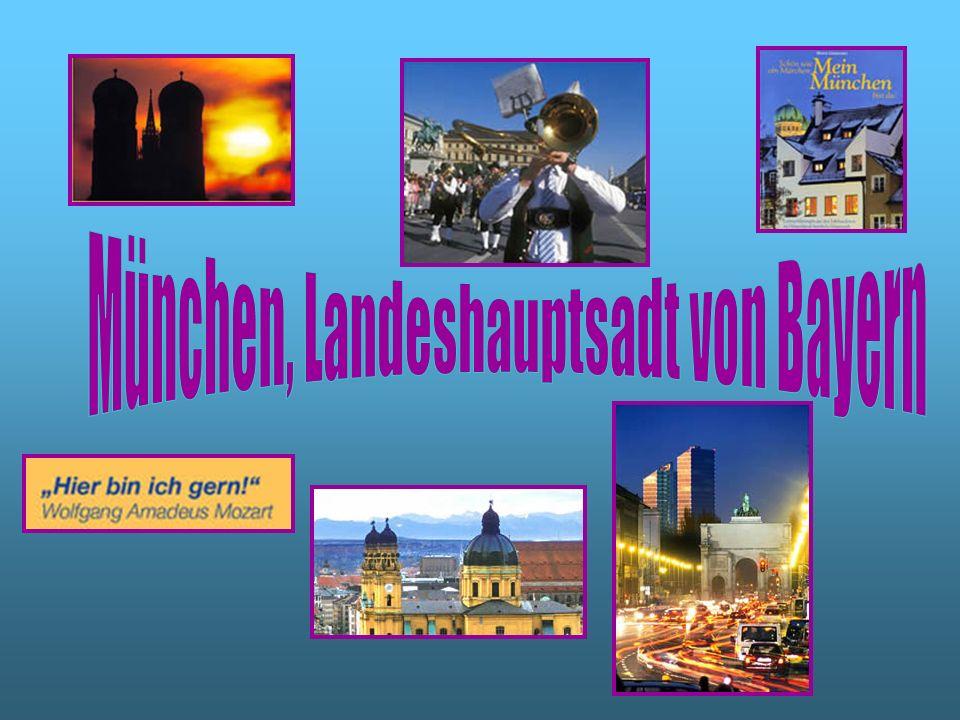 München, Landeshauptsadt von Bayern