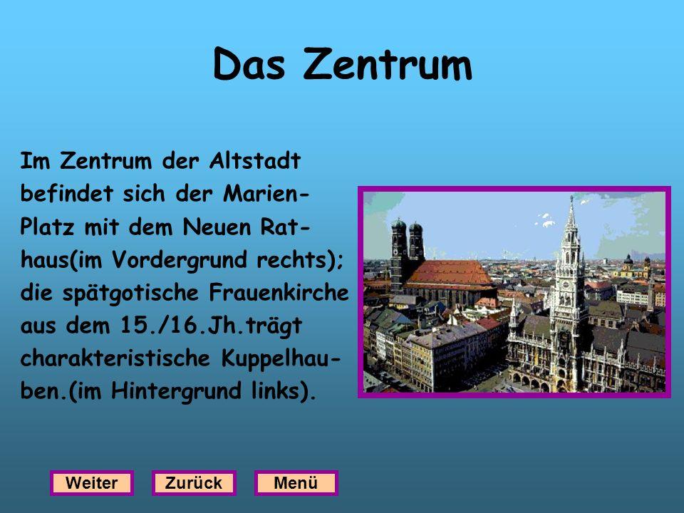 Das Zentrum Im Zentrum der Altstadt befindet sich der Marien-