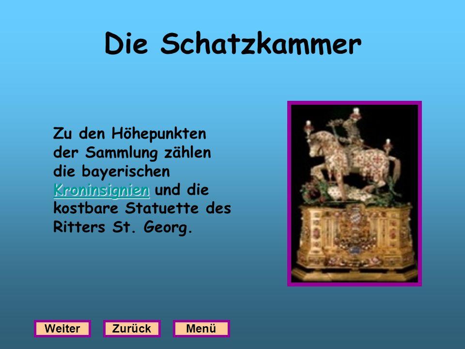 Die Schatzkammer Zu den Höhepunkten der Sammlung zählen die bayerischen Kroninsignien und die kostbare Statuette des Ritters St. Georg.