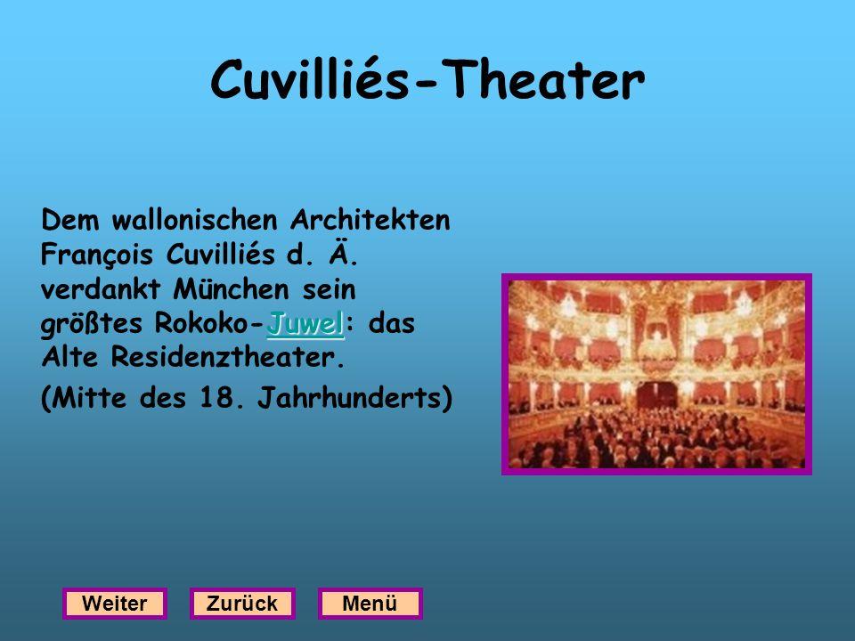 Cuvilliés-Theater Dem wallonischen Architekten François Cuvilliés d. Ä. verdankt München sein größtes Rokoko-Juwel: das Alte Residenztheater.