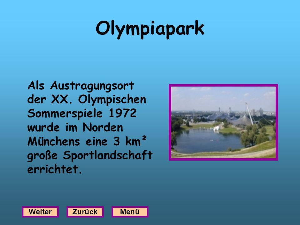Olympiapark Als Austragungsort der XX. Olympischen Sommerspiele 1972 wurde im Norden Münchens eine 3 km² große Sportlandschaft errichtet.