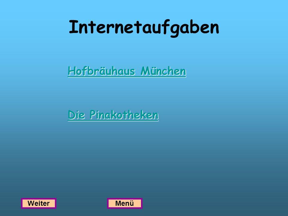Internetaufgaben Hofbräuhaus München Die Pinakotheken Weiter Menü