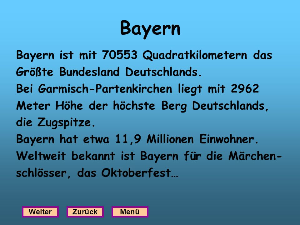 Bayern Bayern ist mit 70553 Quadratkilometern das