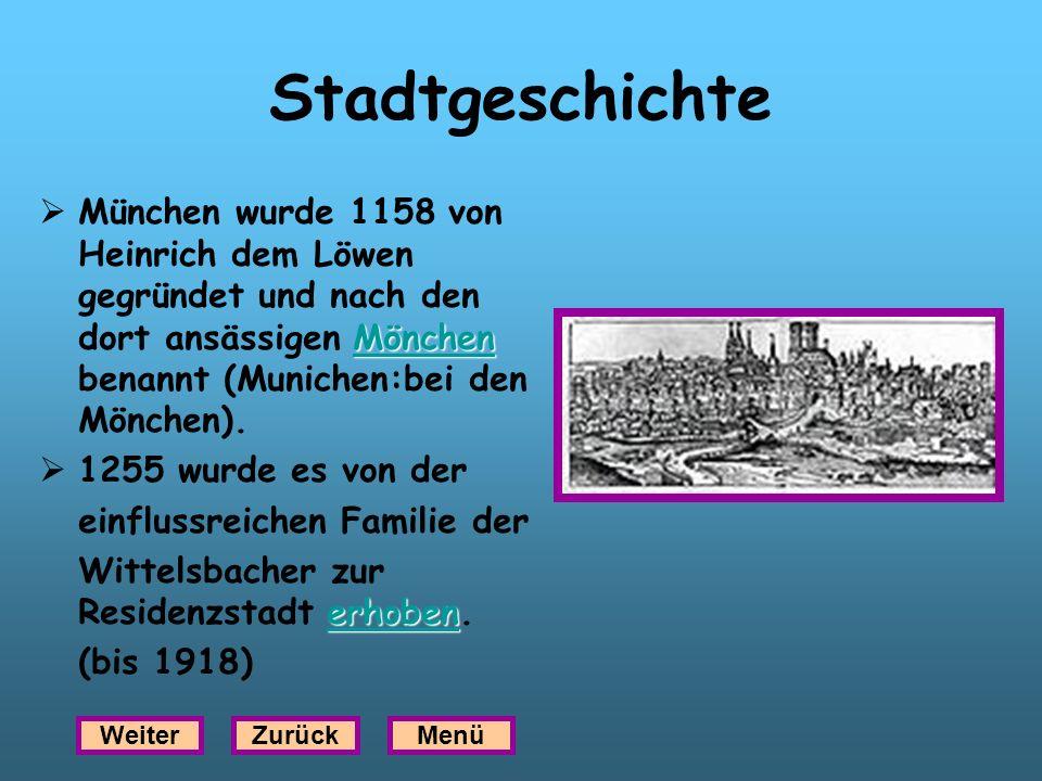 Stadtgeschichte München wurde 1158 von Heinrich dem Löwen gegründet und nach den dort ansässigen Mönchen benannt (Munichen:bei den Mönchen).