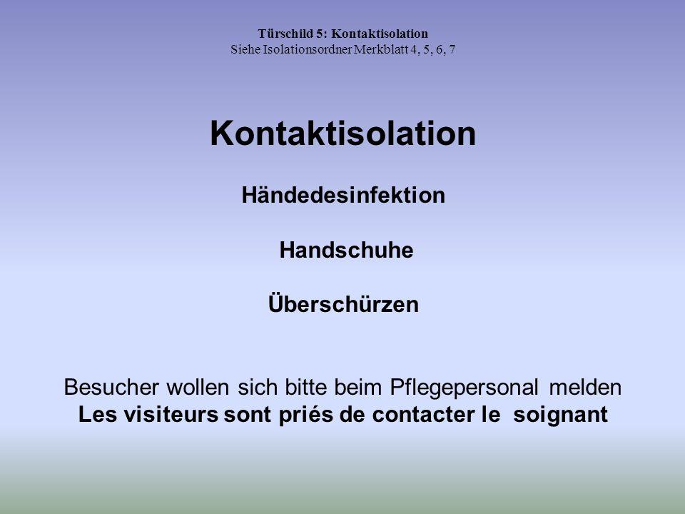 Kontaktisolation Händedesinfektion Handschuhe Überschürzen