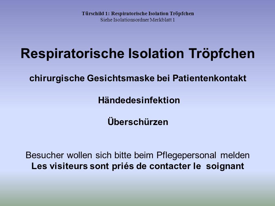 Respiratorische Isolation Tröpfchen