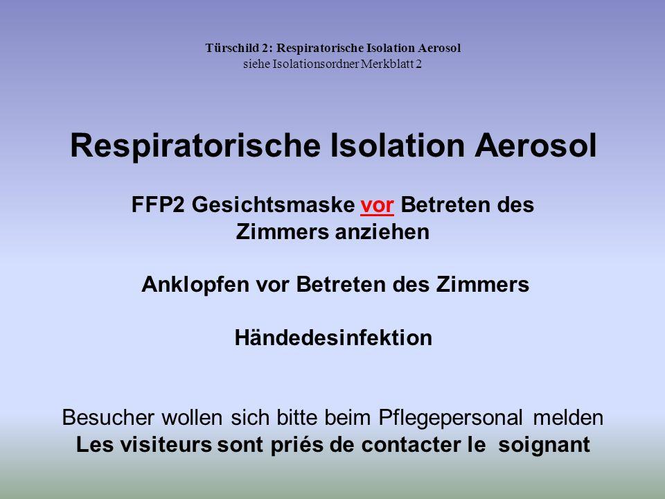 Respiratorische Isolation Aerosol