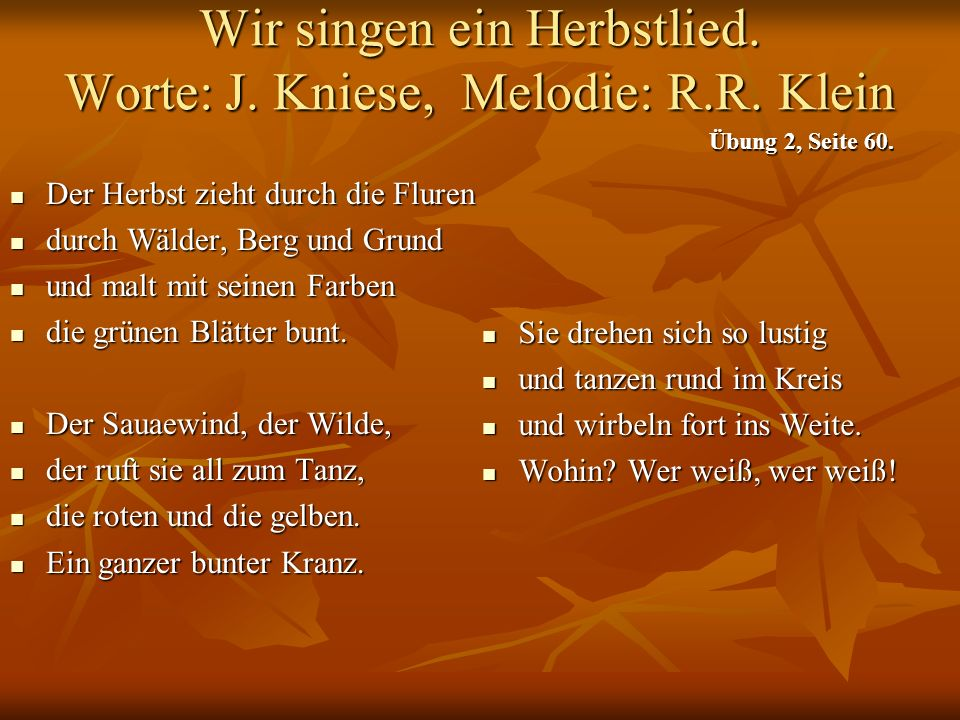 Wir singen ein Herbstlied. Worte: J. Kniese, Melodie: R.R. Klein