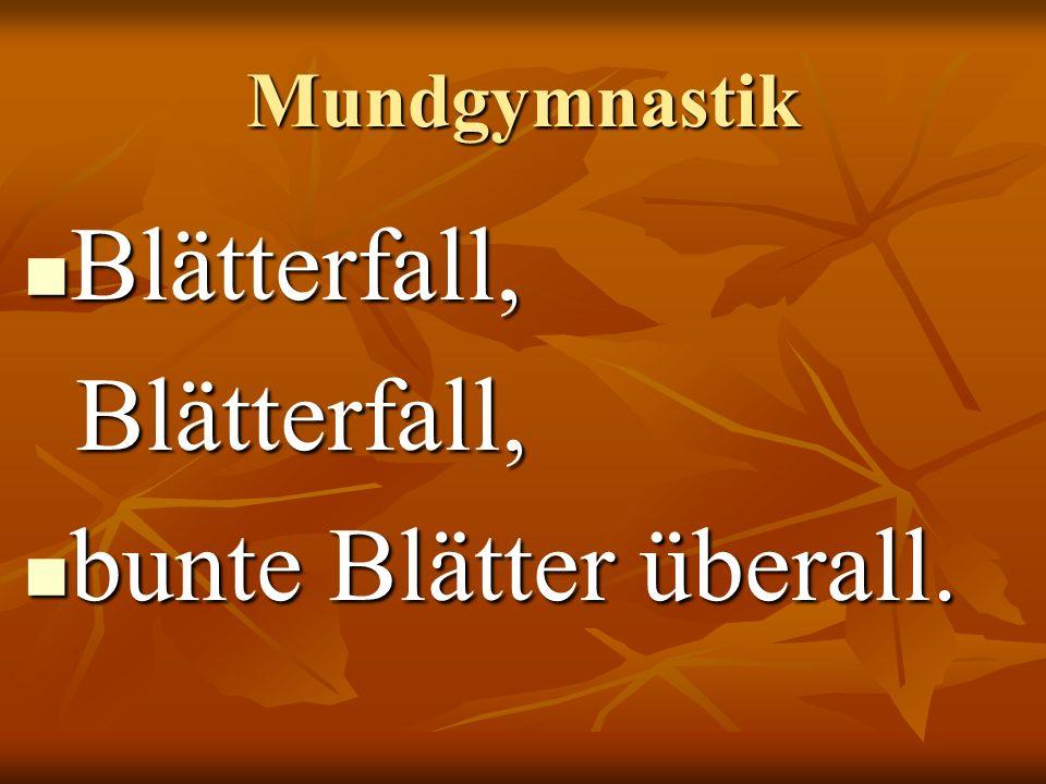 Mundgymnastik Blätterfall, bunte Blätter überall.