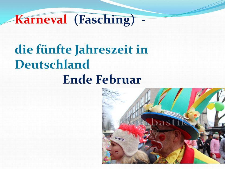 Karneval (Fasching) - die fünfte Jahreszeit in Deutschland Ende Februar