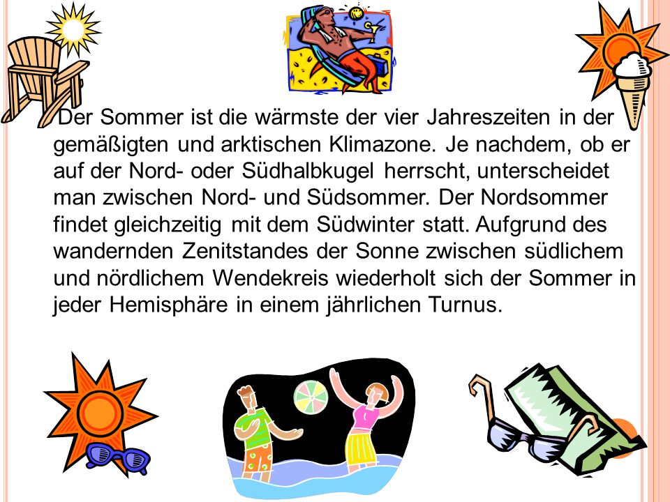 Der Sommer ist die wärmste der vier Jahreszeiten in der gemäßigten und arktischen Klimazone.
