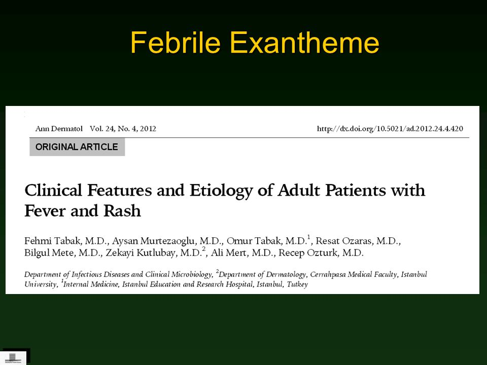 Febrile Exantheme Given by his pediatrician otherwise healthy