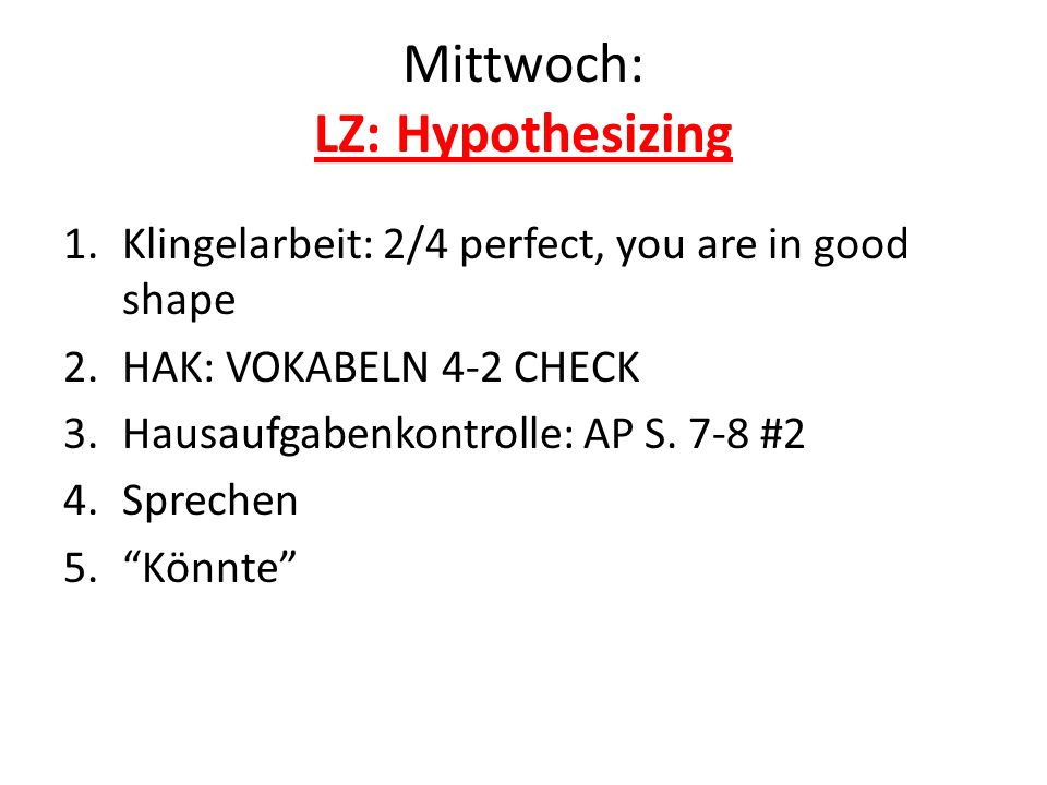 Mittwoch: LZ: Hypothesizing