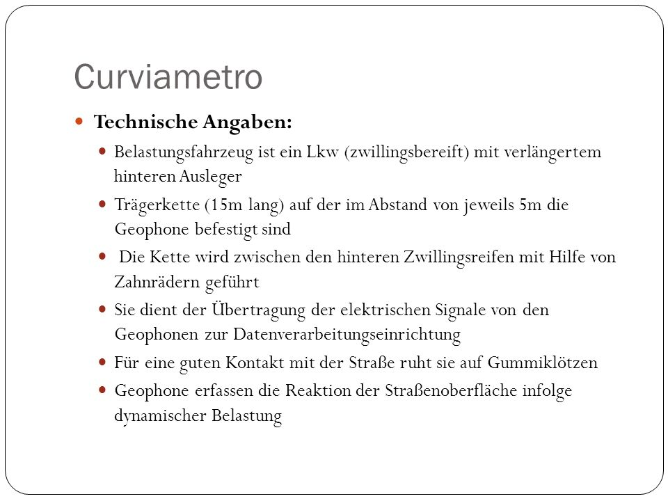 Curviametro Technische Angaben:
