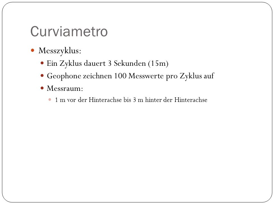 Curviametro Messzyklus: Ein Zyklus dauert 3 Sekunden (15m)
