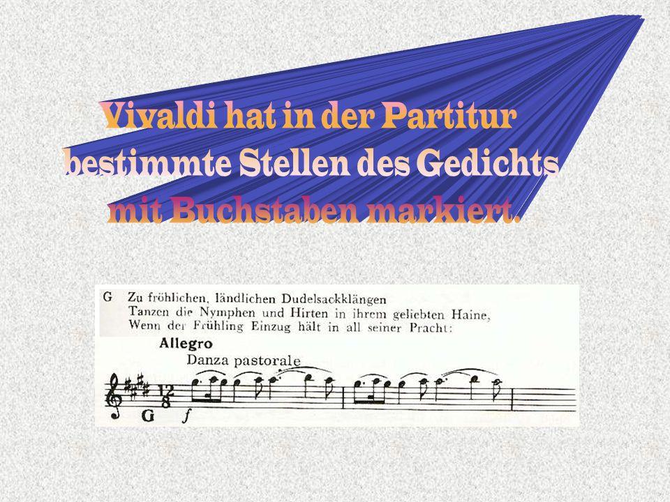 Vivaldi hat in der Partitur bestimmte Stellen des Gedichts