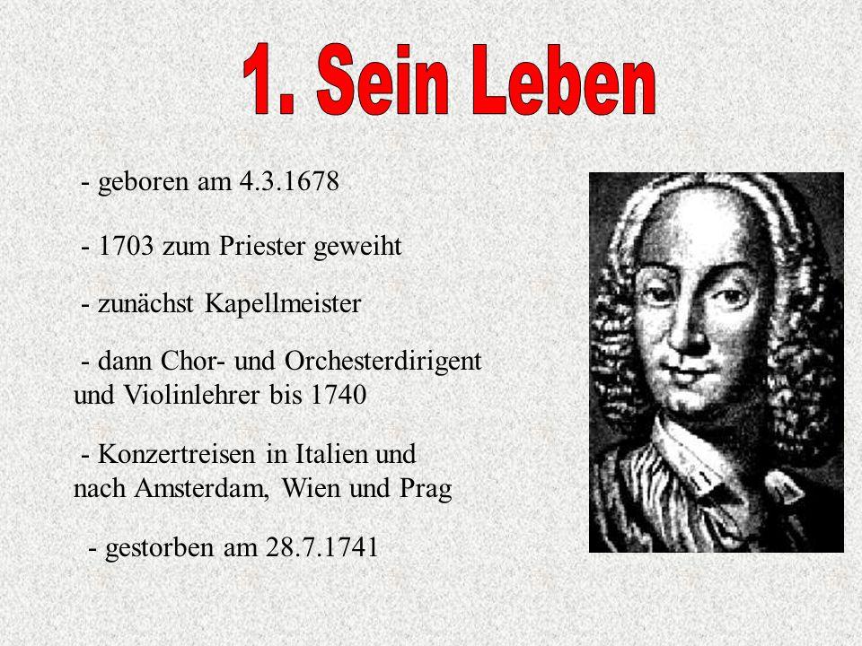 1. Sein Leben - geboren am 4.3.1678 - 1703 zum Priester geweiht