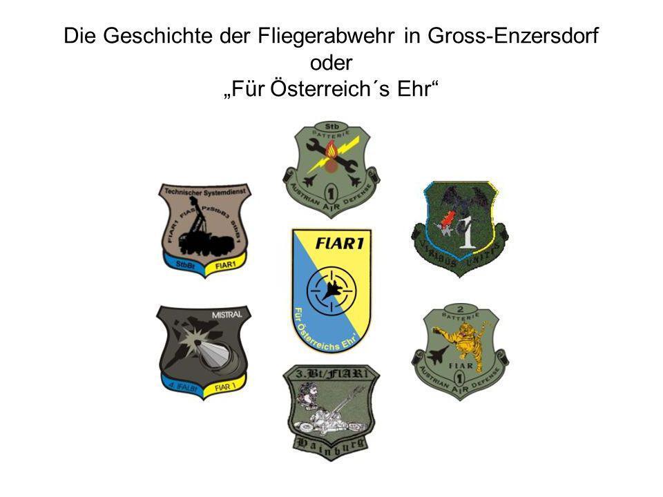 """Die Geschichte der Fliegerabwehr in Gross-Enzersdorf oder """"Für Österreich´s Ehr"""